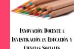 Innovación Docente e Investigación en Cienciasde la Educación y Ciencias Sociales